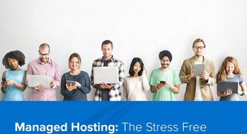 Managed Hosting: The Stress Free Way to Manage Your Client Sites and Grow Your Business