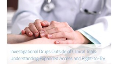 Investigational Drugs Outside of Clinical Trials - Understanding Expanded Access and Right-to-Try