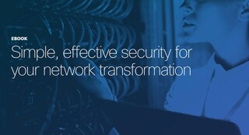 Simple, effective security for your network transformation