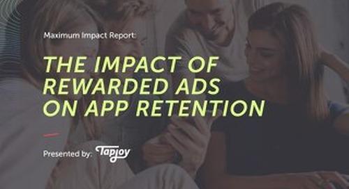 Maximum Impact Report - Impact of Rewarded Ads on App Retention