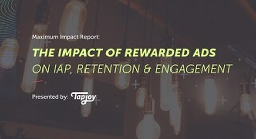 Maximum Impact Report - Impact of Rewarded Ads on IAP Retention and Engagement