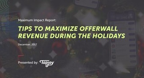 Maximum Impact Report - Tips to Maximize Offerwall Revenue