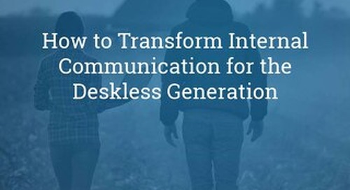 How To Transform Internal Comms For The Deskless Generation