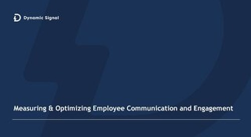 Measuring & Optimizing Employee Communication and Engagement