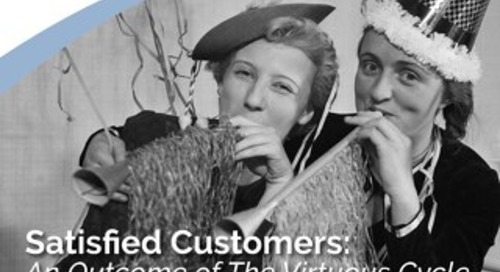 Satisfied Customers: An Outcome of the Virtuous Cycle