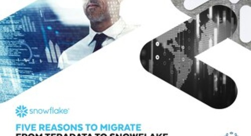 Five Reasons to Migrate from Teradata to Snowflake