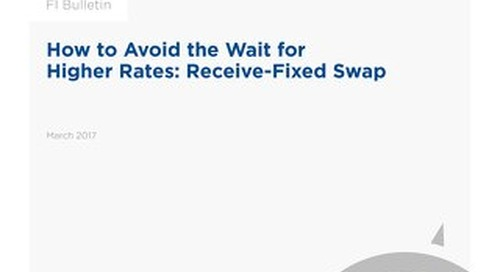 How to Avoid the Wait for Higher Rates: Receive-Fixed Swap