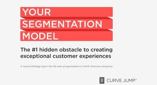 Your Segmentation Model - #1 Hidden Obstacle to Exceptional CX