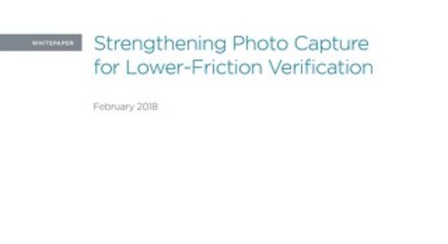 Strengthening Photo Capture for Lower-Friction Verification