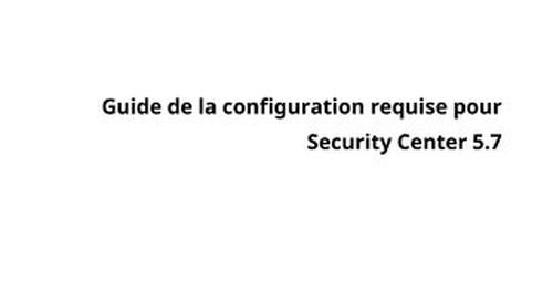 Guide de la configuration requise pour Security Center 5.7