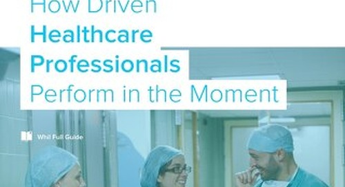 Full Guide: How Driven Healthcare Professionals Perform