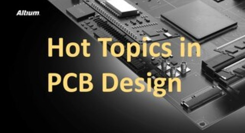 Hot Topics in PCB Design