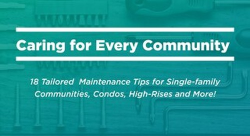 Caring for Every Community: Maintenance Tips for Single-family Communities, Condos, High-Rises and More!