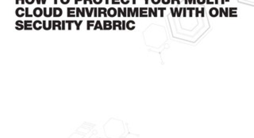 Solution Guide: How to Protect Your Multi-Cloud Environment with One Security Fabric