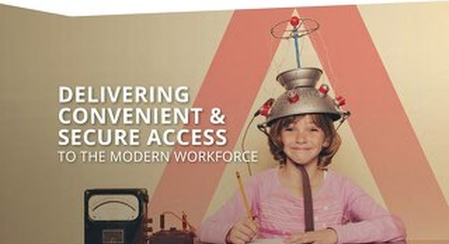 Delivering Convenient & Secure Access to the Modern Workforce