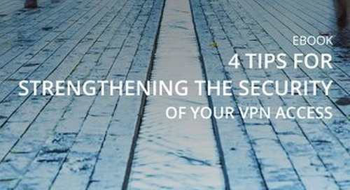 4 Tips for Strengthening the Security of Your VPN Access