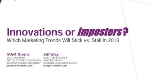Innovations or Imposters? Which Marketing Trends Will Stick vs. Stall in 2018