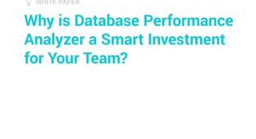 Why Is Database Performance Analyzer a Smart Investment?