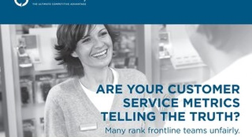 Are Your Customer Service Metrics Telling the Truth?