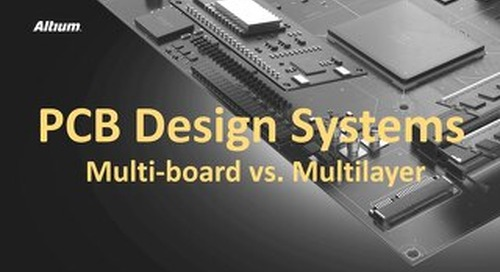 Multiboard vs. Multilayer PCB Design Systems