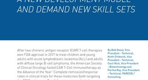 CAR T-Cell Therapies Pose A New Development Model and Demand New Skill Sets
