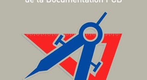LE NOUVEL ÂGE DE LA DOCUMENTATION PCB
