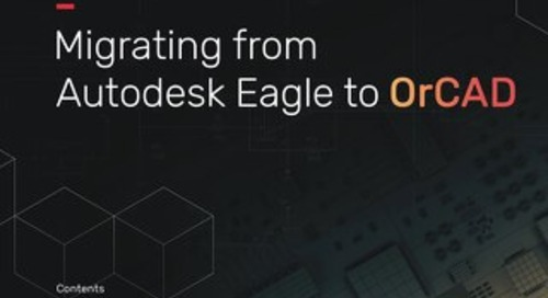 Migration Guide Migrating from Eagle to OrCAD
