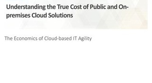 ESG - Understanding the True Cost of Public and On-Premises Cloud Solutions