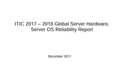 ITIC 2017 - 2018 Global Server Hardware Server OS Reliability Report 12.2017