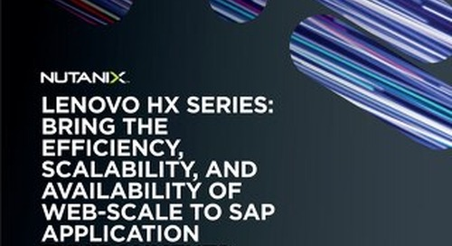 Lenovo HX Series Bring the Efficiency, Scalability, and Availability of Web-Scale to SAP Application Environments