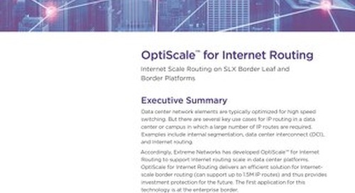 OptiScale™ for Internet Routing Internet Scale Routing on SLX Border Leaf and Border Platforms