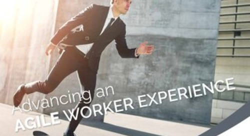 Advancing an Agile Worker Experience