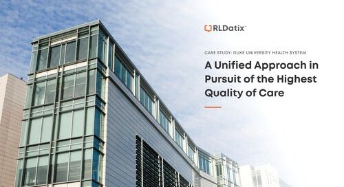 Duke University Health: A Unified Approach For Highest Quality of Care