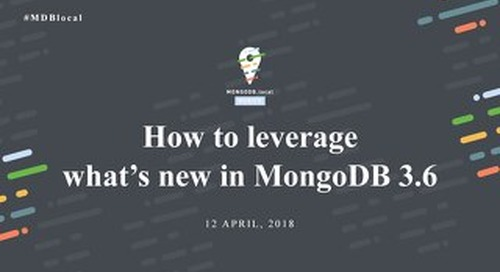 How to Leverage What's New in MongoDB 3.6