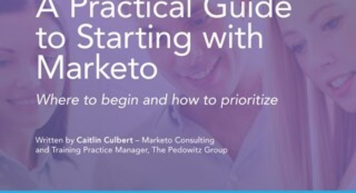 Practical Guide to Getting Started With Marketo