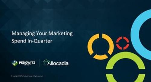 Webinar Slides: Managing Your Marketing Spend In-Quarter