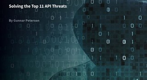 The Curious Case of API Security: Solving the Top 11 API Threats