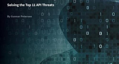 The Curious Case of API Security: Solving the Top 11 API Threats