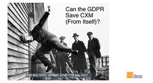 Keynote: Can the GDPR Save CXM (From Itself)? - Tim Walters [Aprimo Sync! London]