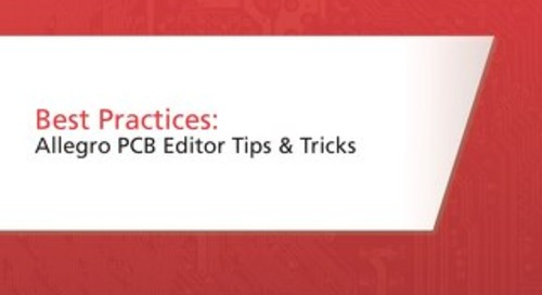 Best Practices: Allegro PCB Tips and Tricks