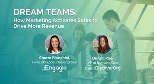 Dream Teams: How Marketing Activates Sales to Drive More Revenue Slides  |  Engagio