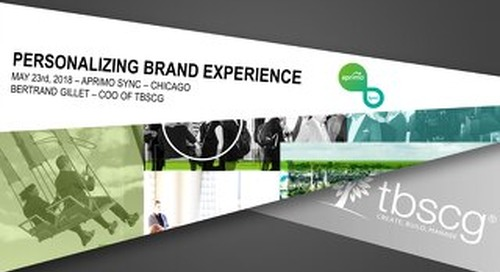 Personalizing Brand Experience - Bertrand Gillett, TBSCG [Aprimo Sync! Chicago]