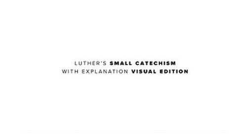 Luther's Small Catechism with Explanation Visual Edition