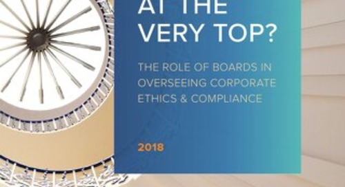 What's the Tone At the Very Top? The Role of Boards In Overseeing Corporate Ethics & Compliance