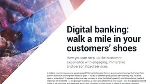 Digital Banking: Walk a Mile in your Customers' Shoes