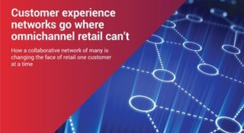 Customer Experience Networks Go Where Omnichannel Retail Can't