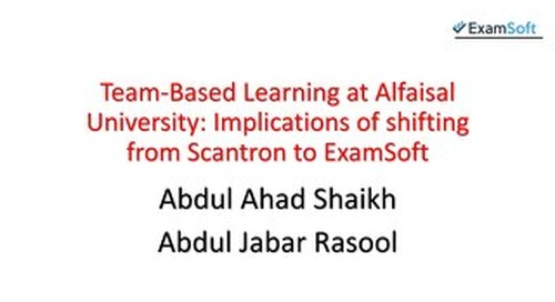 Team-Based Learning at Alfaisal University: Implications of shifting from Scantron to ExamSoft