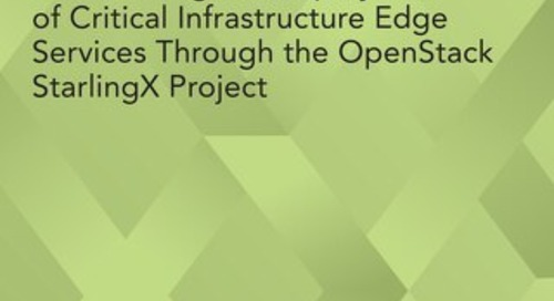 Accelerating the Deployment of Critical Infrastructure Edge Services Through the OpenStack StarlingX Project