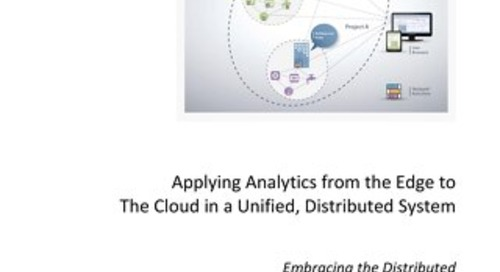 Applying Analytics from the Edge to The Cloud in a Unified, Distributed System