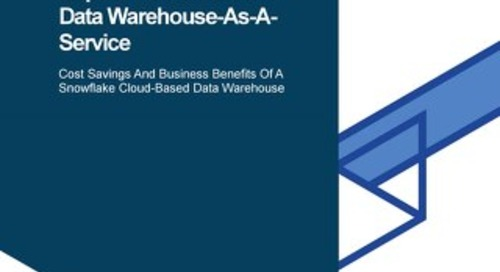 Forrester 2018 Total Economic Impact study of Snowflake Data Warehouse as a Service